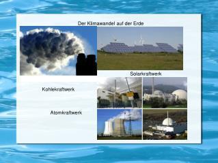 Der Klimawandel auf der Erde