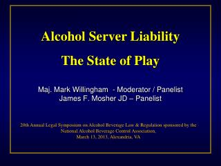 Maj. Mark Willingham  - Moderator / Panelist James F. Mosher JD – Panelist