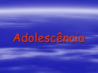 Adolesc ncia