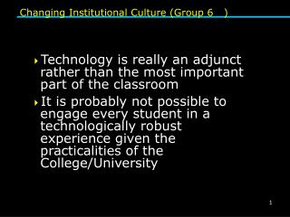 Changing Institutional Culture (Group 6   )