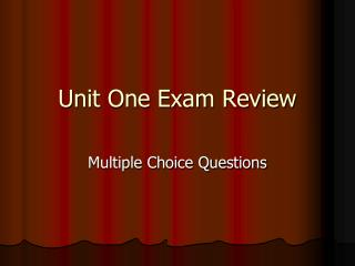 Unit One Exam Review