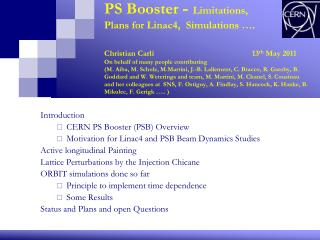 Introduction CERN PS Booster (PSB) Overview Motivation for Linac4 and PSB Beam Dynamics Studies