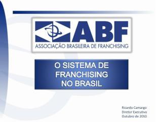 O SISTEMA DE FRANCHISING NO BRASIL