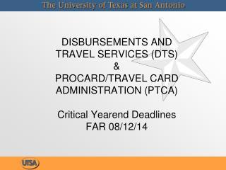 Critical Disbursements and Travel Services Deadlines