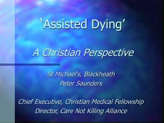 � Assisted Dying�   A Christian Perspective