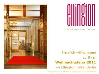 Herzlich willkommen  zu Ihrer Weihnachtsfeier 2011  im Ellington Hotel Berlin