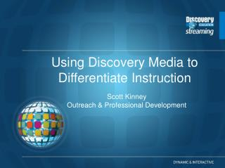 Using Discovery Media to Differentiate Instruction