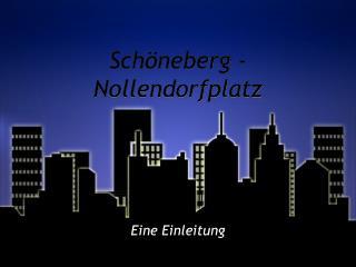 Sch öneberg - Nollendorfplatz