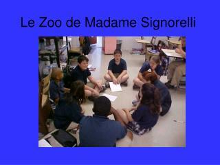 Le Zoo de Madame Signorelli