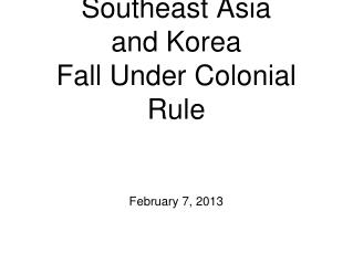 Southeast Asia and Korea Fall Under Colonial Rule