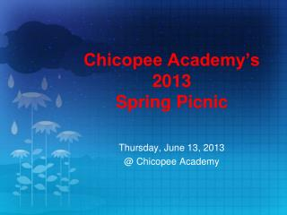 Chicopee Academy�s 2013 Spring Picnic