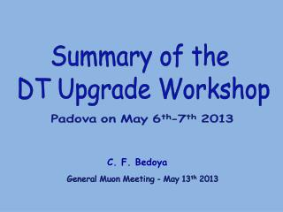 Summary of the  DT Upgrade Workshop