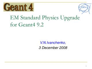EM Standard Physics Upgrade  for Geant4 9.2