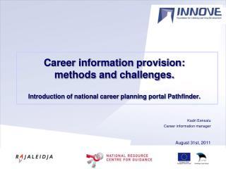 Kadri Eensalu Career information manager August 31st, 2011