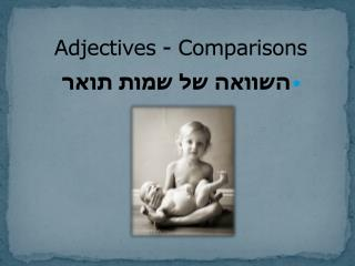 Adjectives - Comparisons