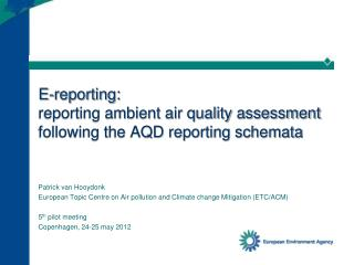 E-reporting:  reporting ambient air quality assessment following the AQD reporting schemata