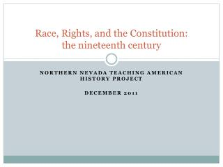 Race, Rights, and the Constitution: the nineteenth century