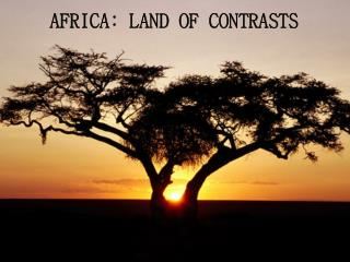 Africa: land of contrasts