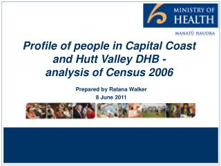 Profile of people in Capital Coast and Hutt Valley DHB - analysis of Census 2006
