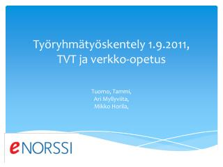 Työryhmätyöskentely 1.9.2011,  TVT ja verkko-opetus