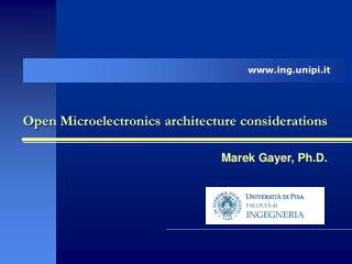 Open  Microelectronics architecture  considerations