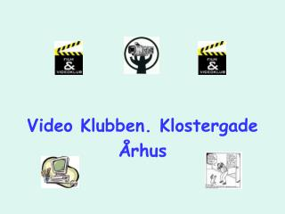 Video Klubben. Klostergade  rhus