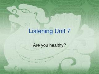 Listening Unit 7