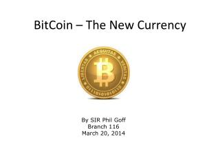 BitCoin � The New Currency