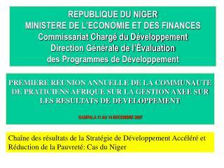 REPUBLIQUE DU NIGER MINISTERE DE L'ECONOMIE ET DES FINANCES Commissariat Chargé du Développement