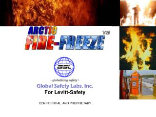 Global Safety Labs, Inc. For Levitt-Safety CONFIDENTIAL  AND PROPRIETARY