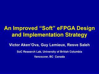 "An Improved ""Soft"" eFPGA Design and Implementation Strategy"