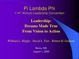 Pi Lambda Phi 114 th  Annual Leadership Convention