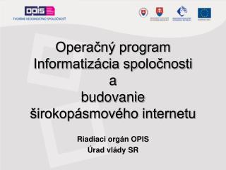 Operačný program Informatizácia spoločnosti a budovanie širokopásmového internetu