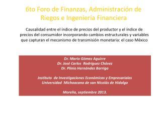 Dr. Mario Gómez Aguirre Dr. José Carlos  Rodríguez Chávez Dr. Plinio Hernández Barriga