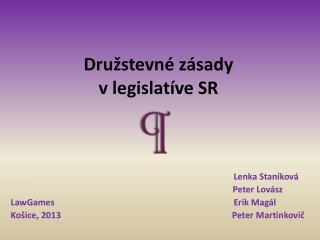 Družstevné zásady                         v legislatíve SR