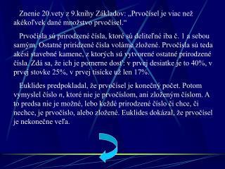 """Znenie 20.vety z 9.knihy Základov: """"Prvočísel je viac než akékoľvek dané množstvo prvočísel."""""""