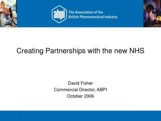 Creating Partnerships with the new NHS