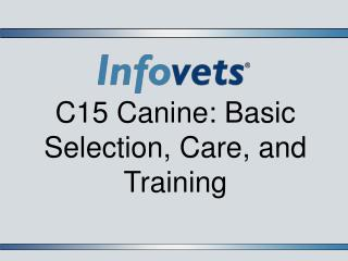 C15 Canine: Basic Selection, Care, and Training