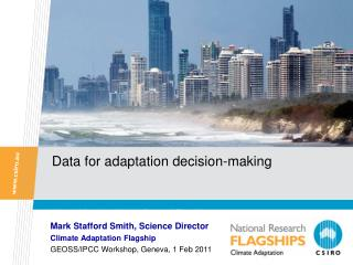 Mark Stafford Smith, Science Director Climate Adaptation Flagship