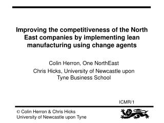 Colin Herron, One NorthEast Chris Hicks, University of Newcastle upon Tyne Business School