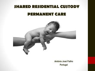 SHARED RESIDENTIAL CUSTODY PERMANENT CARE