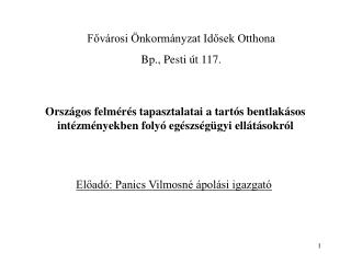 Fővárosi Önkormányzat Idősek Otthona Bp., Pesti út 117.