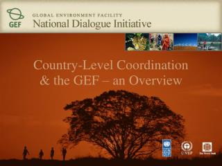 Country-Level Coordination  & the GEF – an Overview