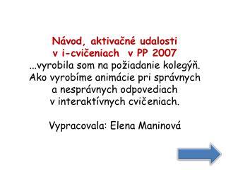 Návod, aktivačné udalosti v  i-cvičeniach   v PP 2007 ...vyrobila som na požiadanie kolegýň.