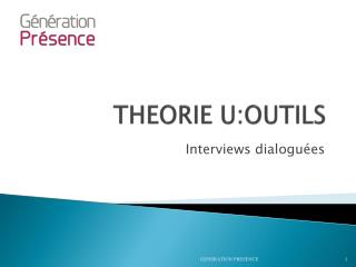 THEORIE U:OUTILS