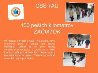 CSS TAU 100 peších kilometrov ZAČIATOK