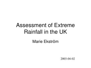 Assessment of Extreme Rainfall in the UK