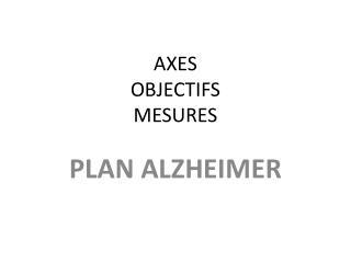 AXES OBJECTIFS MESURES
