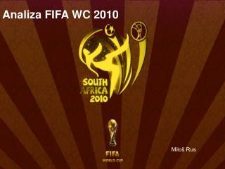 Analiza FIFA WC 2010