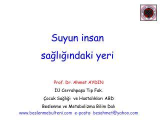 Prof. Dr. Ahmet AYDIN İÜ Cerrahpaşa Tıp Fak. Çocuk Sağlığı  ve Hastalıkları ABD